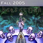 Fall 2005: Perfection